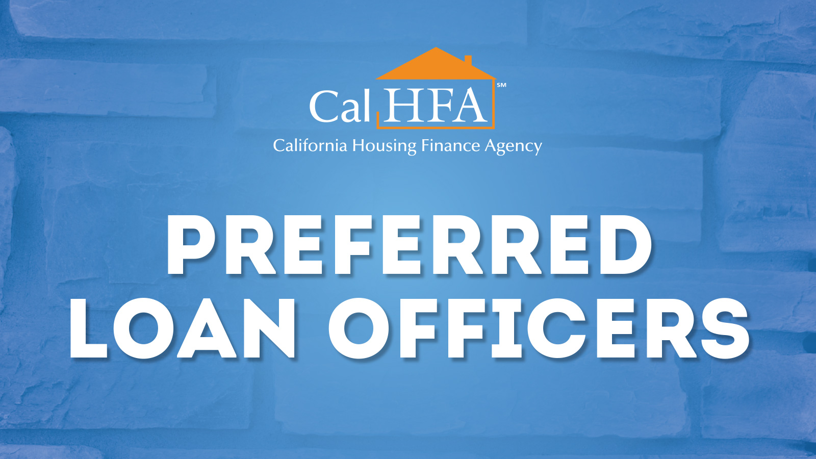 Find a Loan Officer for your Home Loan | CALHFA