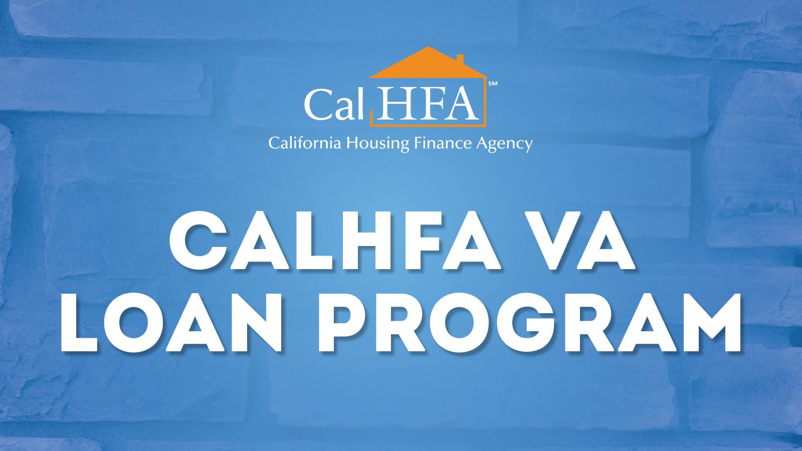 First Time Home Loans Calhfa Va Program