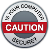 Is your computer secure? Caution