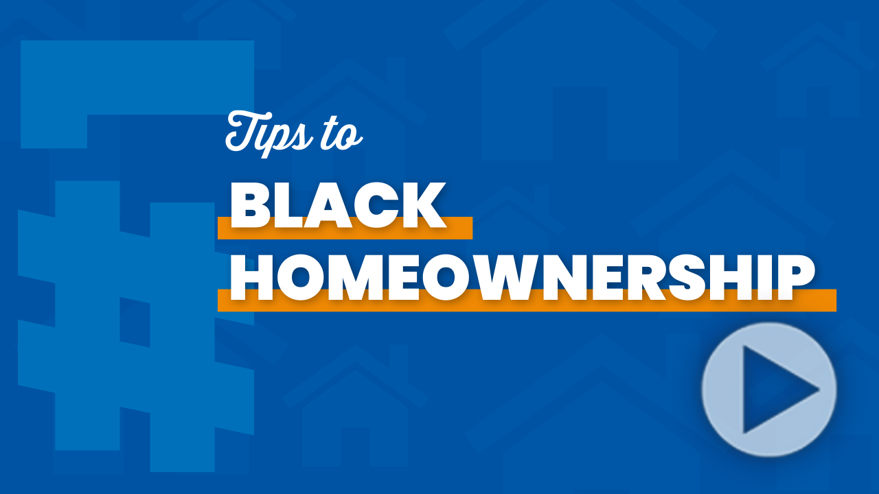 Black Homeownership Initiative Tip #1 Thumbnail