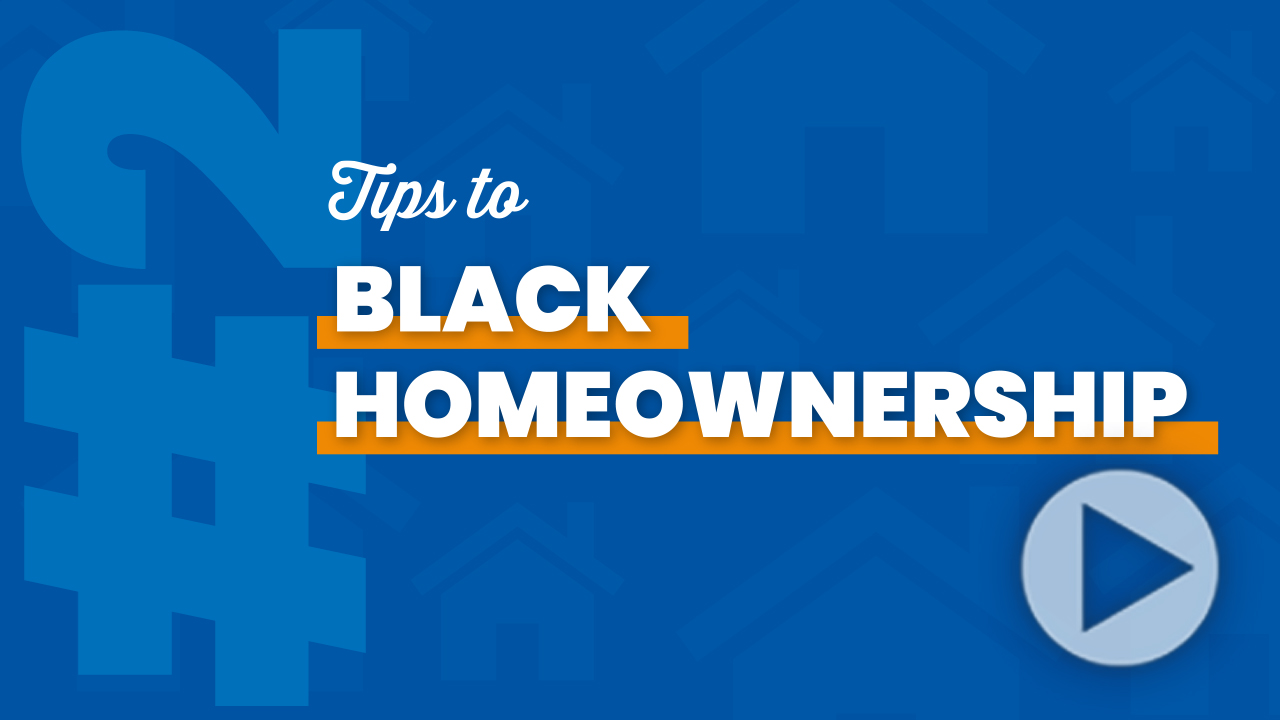 Black Homeownership Initiative Tip #2 Thumbnail