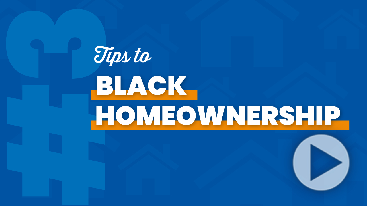 Black Homeownership Initiative Tip #3 Thumbnail