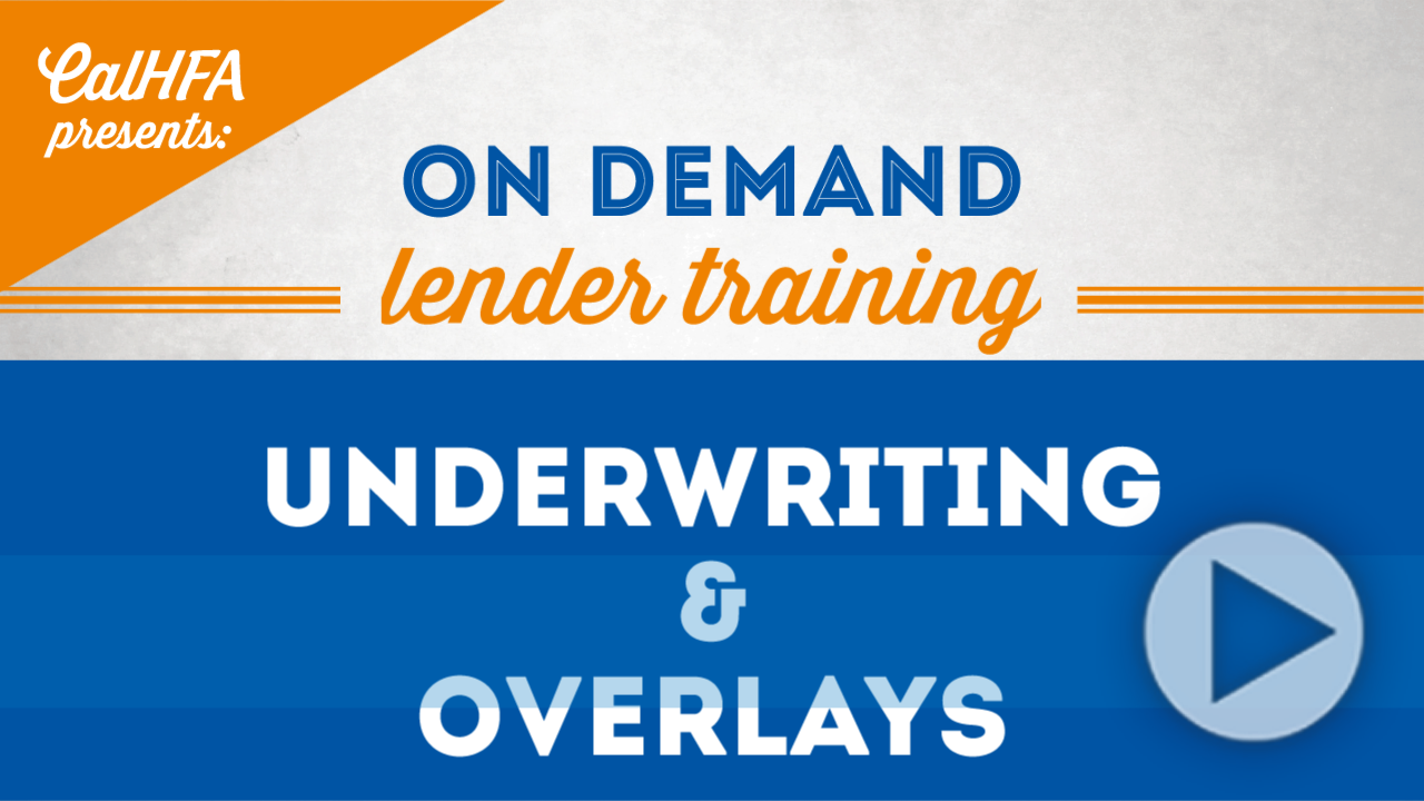 CalHFA Underwriting and Overlays Video Thumb