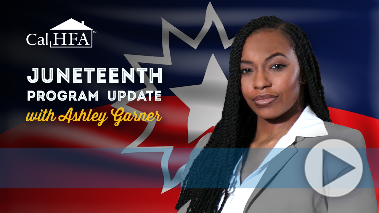 CalHFA Juneteenth Program Update With Ashley Garner Thumbnail